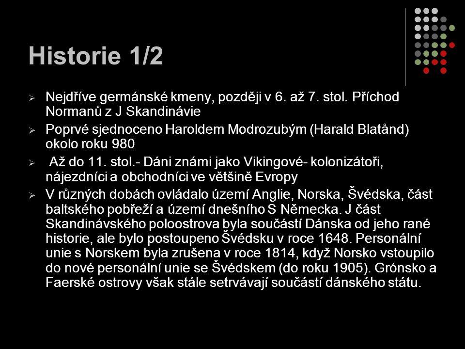 Historie 1/2 Nejdříve germánské kmeny, později v 6. až 7. stol. Příchod Normanů z J Skandinávie.