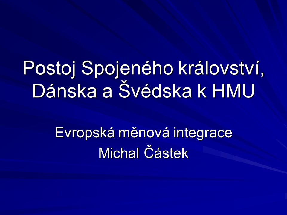 Postoj Spojeného království, Dánska a Švédska k HMU