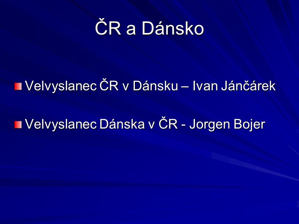 ČR a Dánsko Velvyslanec ČR v Dánsku – Ivan Jánčárek