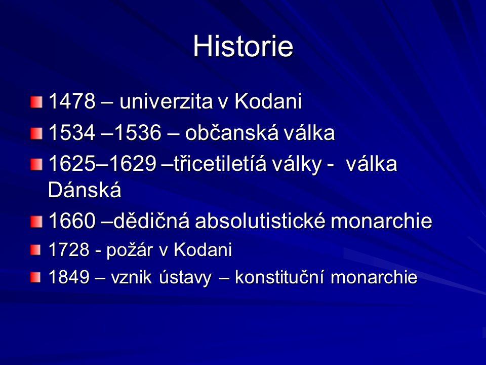 Historie 1478 – univerzita v Kodani 1534 –1536 – občanská válka