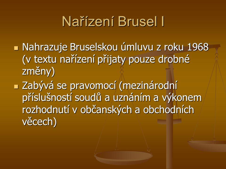Nařízení Brusel I Nahrazuje Bruselskou úmluvu z roku 1968 (v textu nařízení přijaty pouze drobné změny)