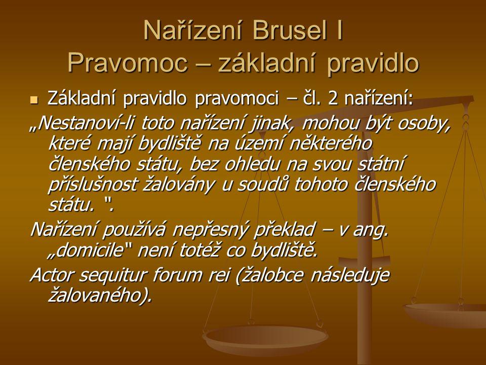 Nařízení Brusel I Pravomoc – základní pravidlo