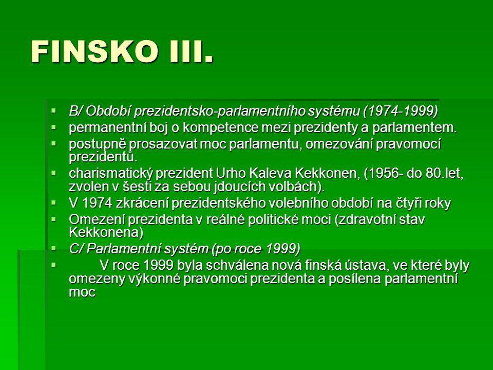 FINSKO III. B/ Období prezidentsko-parlamentního systému (1974-1999)