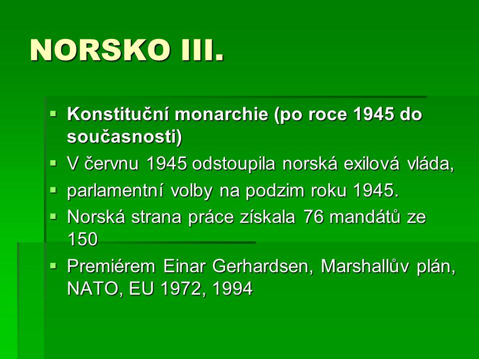 NORSKO III. Konstituční monarchie (po roce 1945 do současnosti)