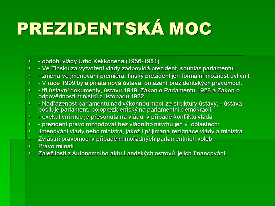 PREZIDENTSKÁ MOC - období vlády Urho Kekkonena (1956-1981)