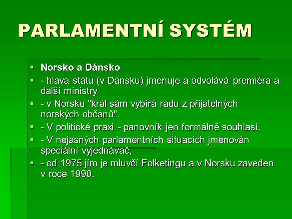 PARLAMENTNÍ SYSTÉM Norsko a Dánsko