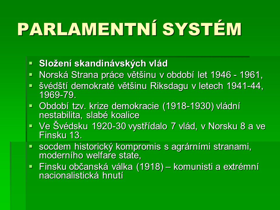 PARLAMENTNÍ SYSTÉM Složení skandinávských vlád