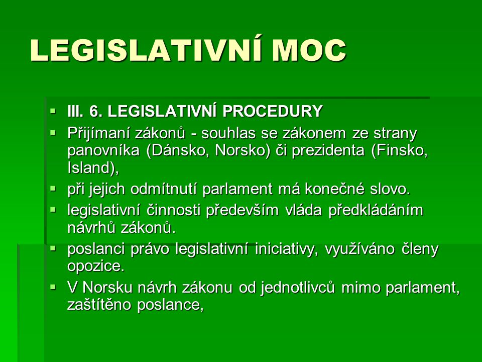 LEGISLATIVNÍ MOC III. 6. LEGISLATIVNÍ PROCEDURY