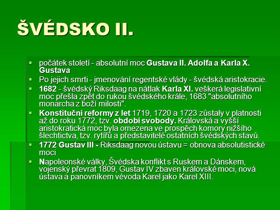 ŠVÉDSKO II. počátek století - absolutní moc Gustava II. Adolfa a Karla X. Gustava.