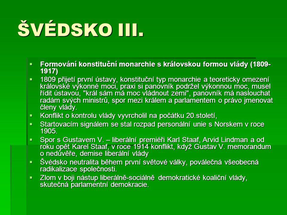 ŠVÉDSKO III. Formování konstituční monarchie s královskou formou vlády (1809-1917)
