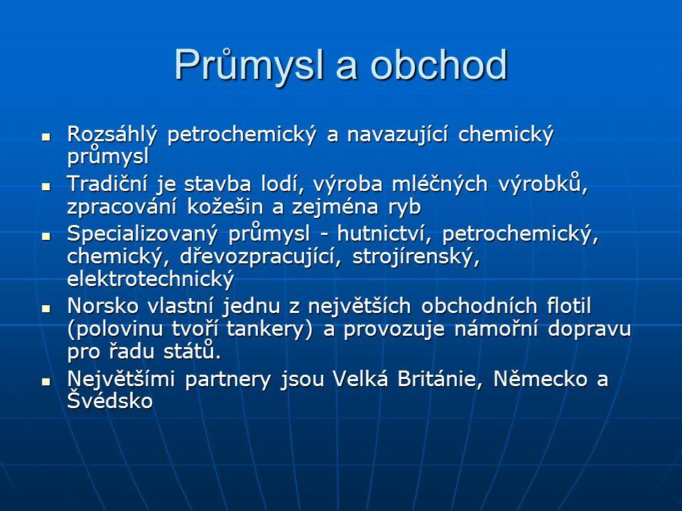 Průmysl a obchod Rozsáhlý petrochemický a navazující chemický průmysl