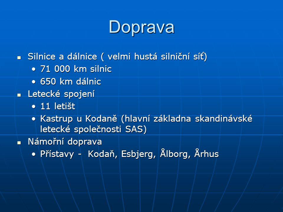 Doprava Silnice a dálnice ( velmi hustá silniční síť) 71 000 km silnic