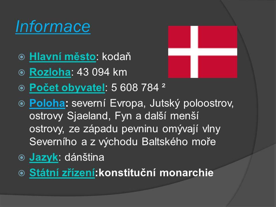 Informace Hlavní město: kodaň koda Rozloha: 43 094 km