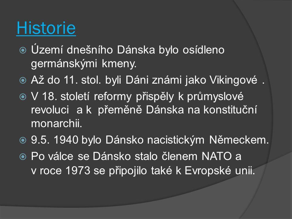 Historie Území dnešního Dánska bylo osídleno germánskými kmeny.
