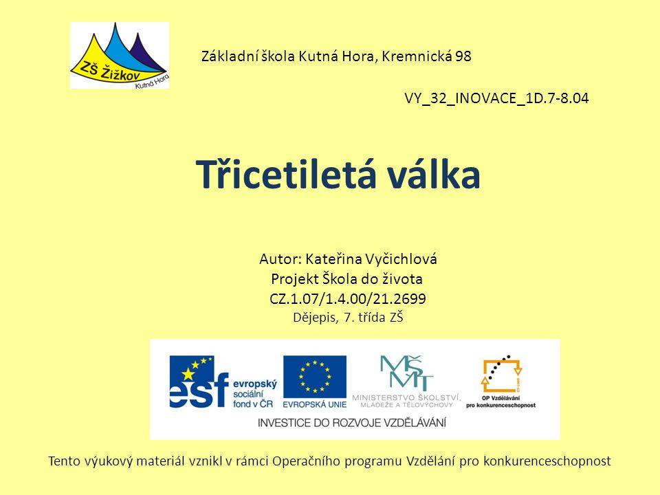 Třicetiletá válka Základní škola Kutná Hora, Kremnická 98