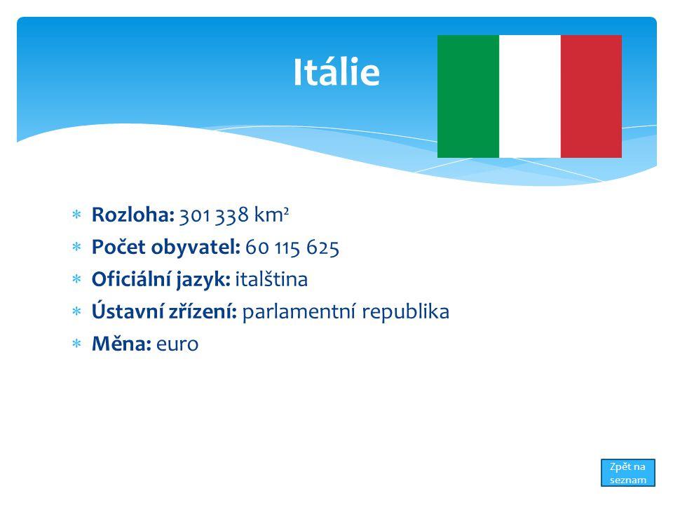 Itálie Rozloha: 301 338 km² Počet obyvatel: 60 115 625
