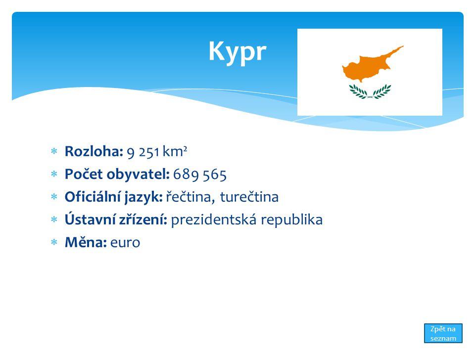 Kypr Rozloha: 9 251 km² Počet obyvatel: 689 565