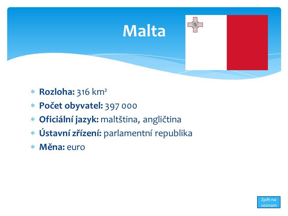 Malta Rozloha: 316 km² Počet obyvatel: 397 000