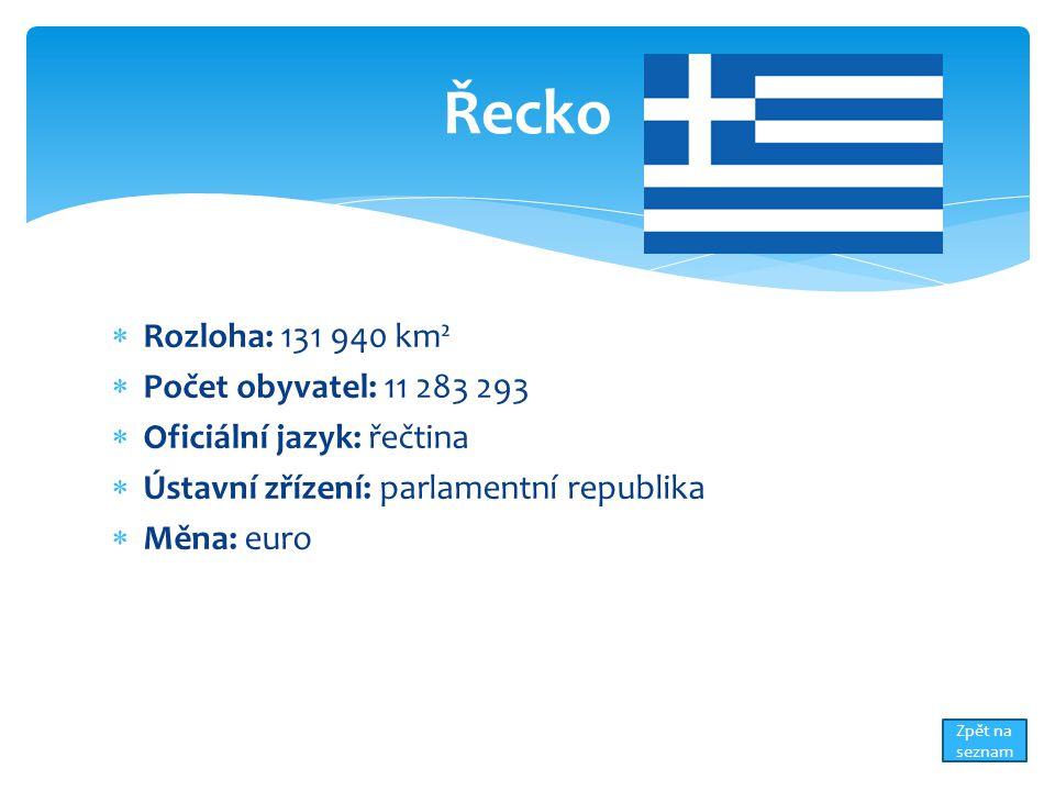 Řecko Rozloha: 131 940 km² Počet obyvatel: 11 283 293