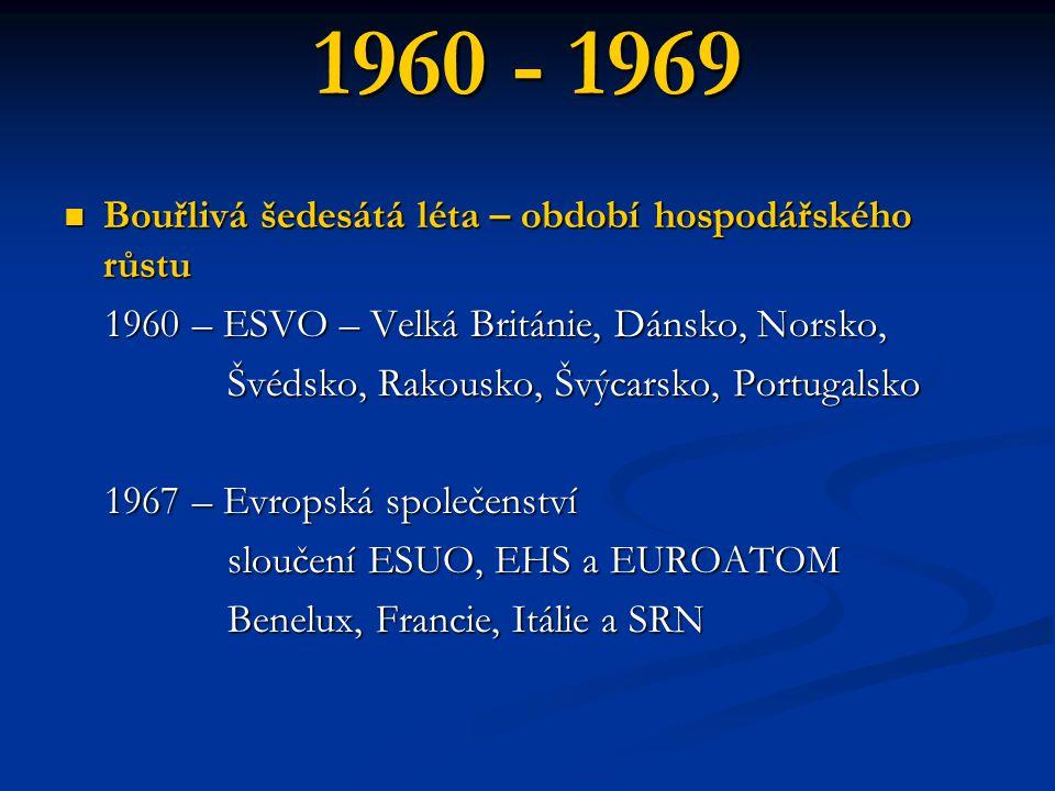 1960 - 1969 Bouřlivá šedesátá léta – období hospodářského růstu