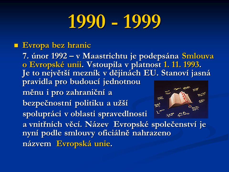 1990 - 1999 Evropa bez hranic.