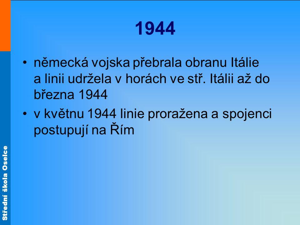 1944 německá vojska přebrala obranu Itálie a linii udržela v horách ve stř. Itálii až do března 1944.