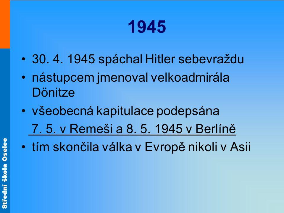 1945 30. 4. 1945 spáchal Hitler sebevraždu