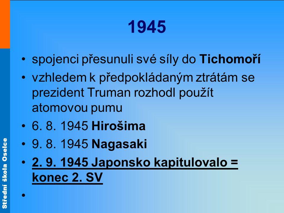 1945 spojenci přesunuli své síly do Tichomoří