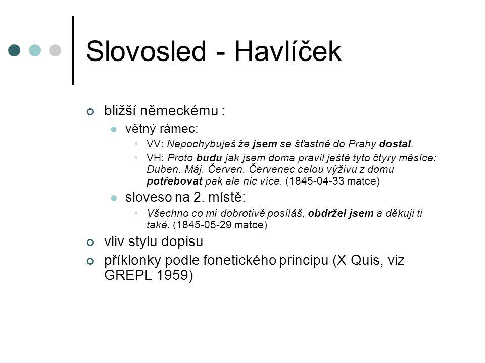 Slovosled - Havlíček bližší německému : vliv stylu dopisu