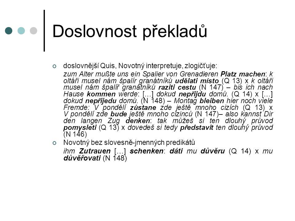 Doslovnost překladů doslovnější Quis, Novotný interpretuje, zlogičťuje:
