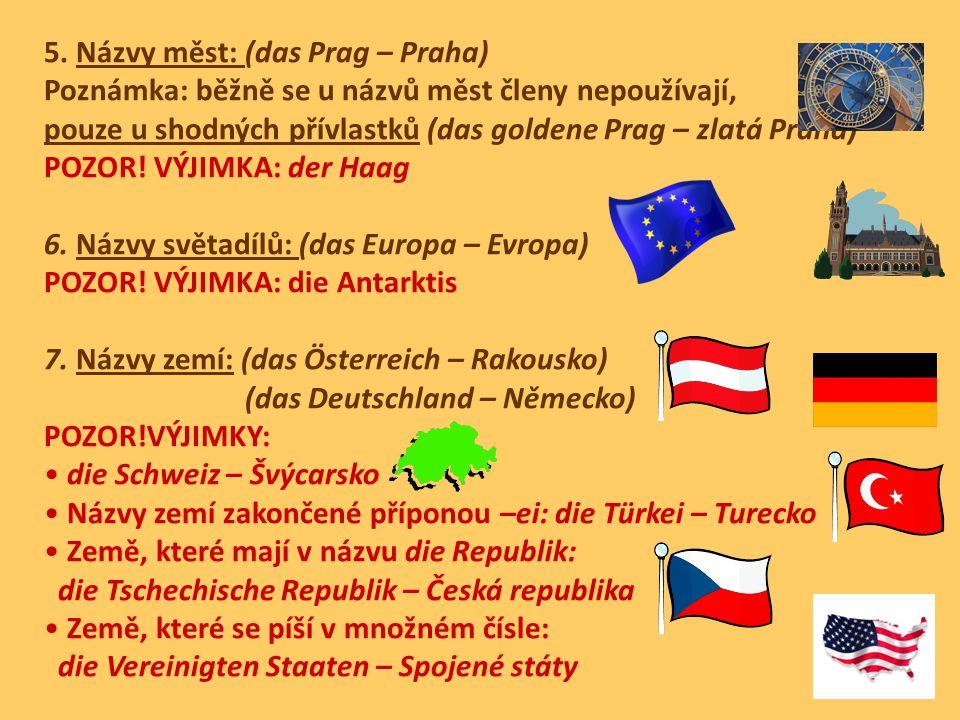 5. Názvy měst: (das Prag – Praha)