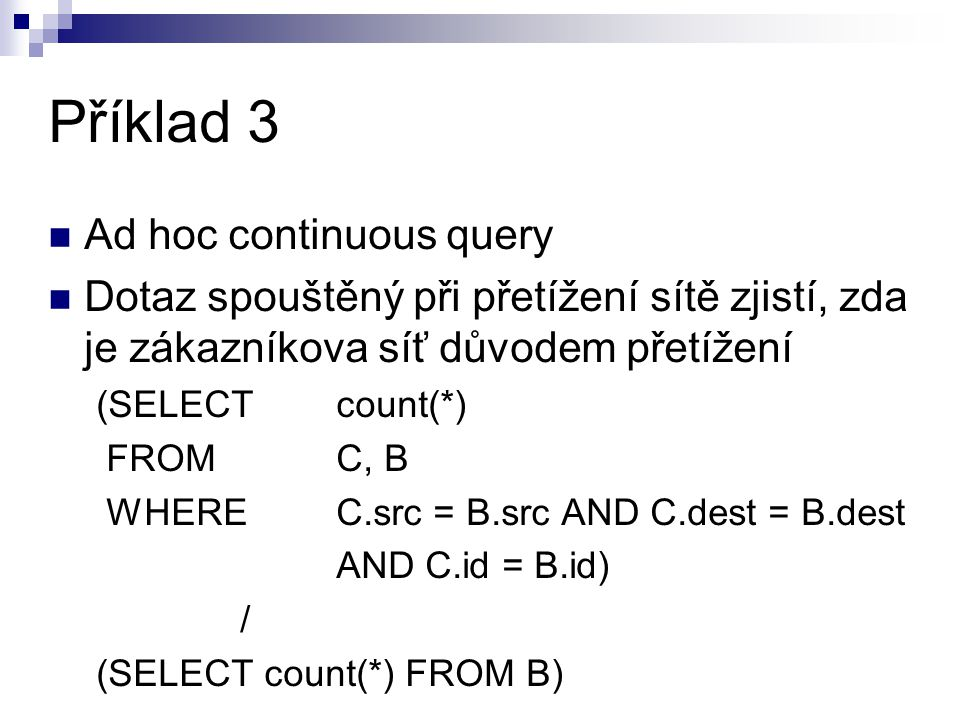 Příklad 3 Ad hoc continuous query