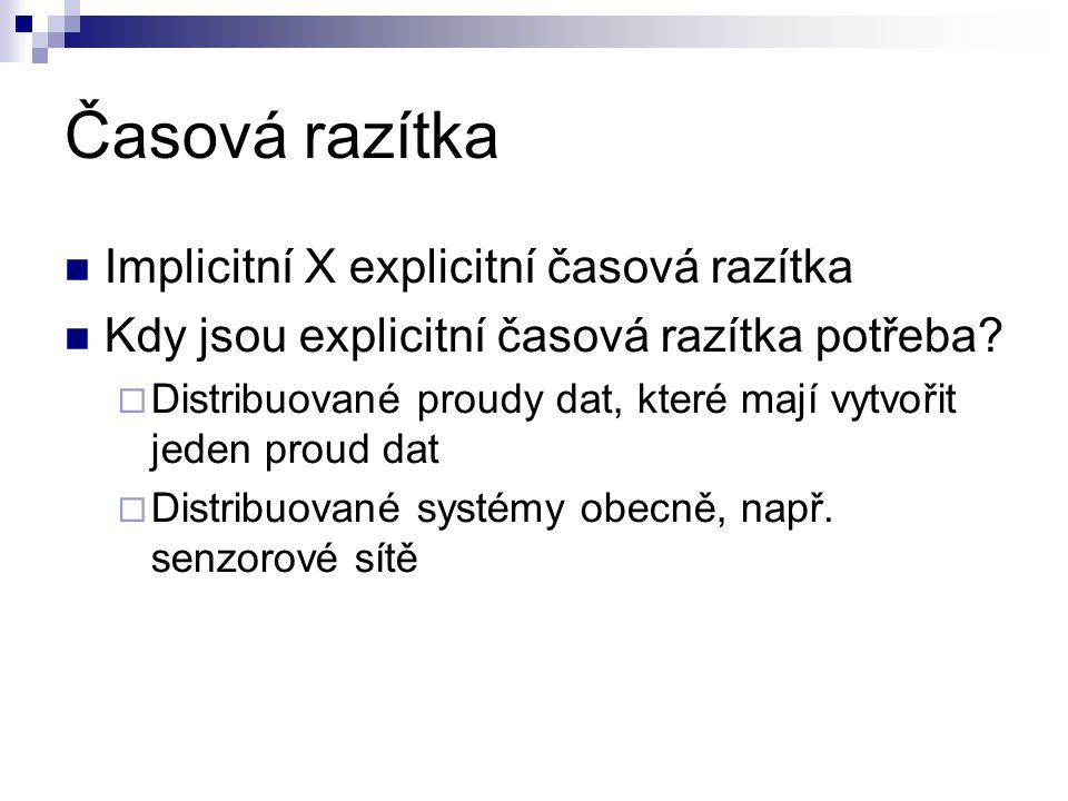 Časová razítka Implicitní X explicitní časová razítka