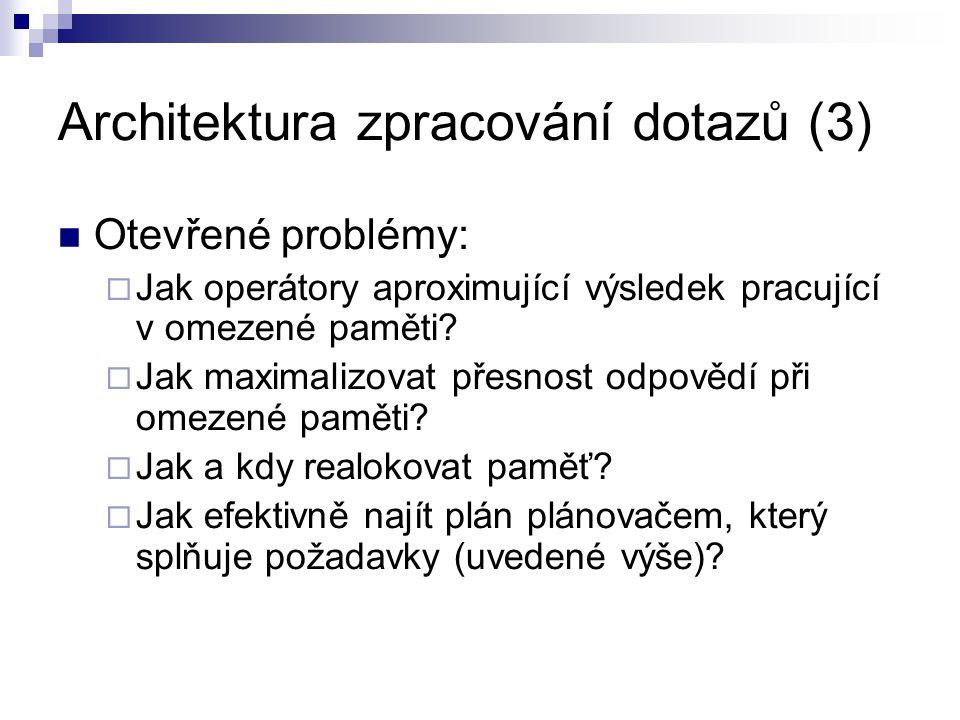 Architektura zpracování dotazů (3)