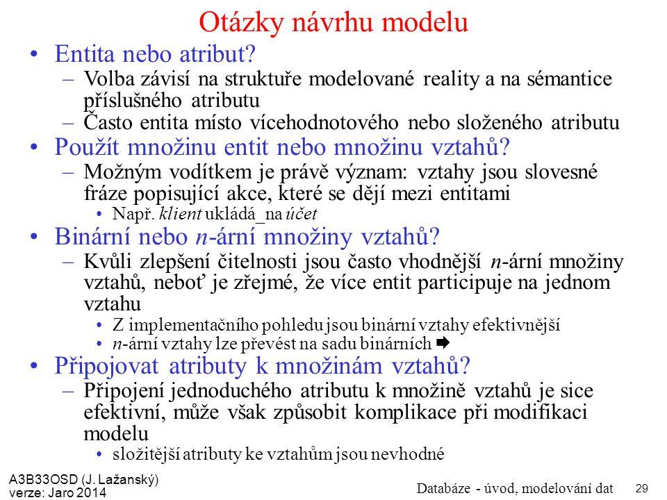 Otázky návrhu modelu Entita nebo atribut