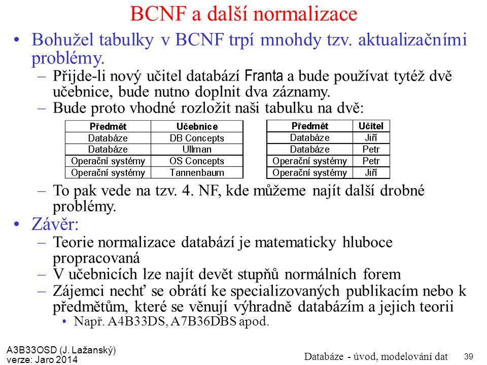 BCNF a další normalizace