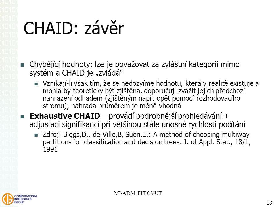 """SPSS Inc. CHAID: závěr. Chybějící hodnoty: lze je považovat za zvláštní kategorii mimo systém a CHAID je """"zvládá"""