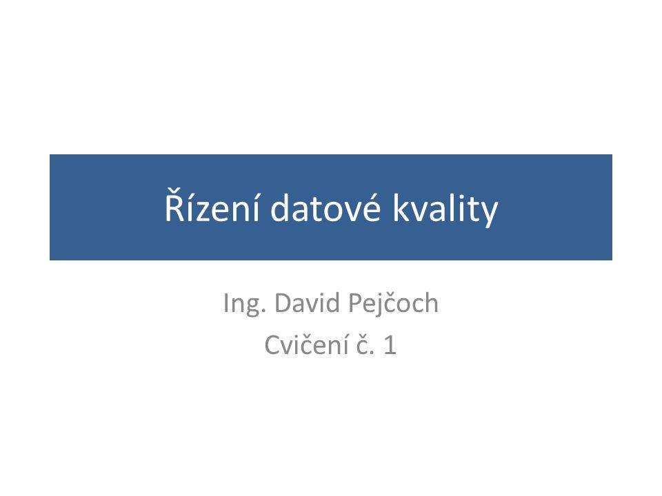 Ing. David Pejčoch Cvičení č. 1