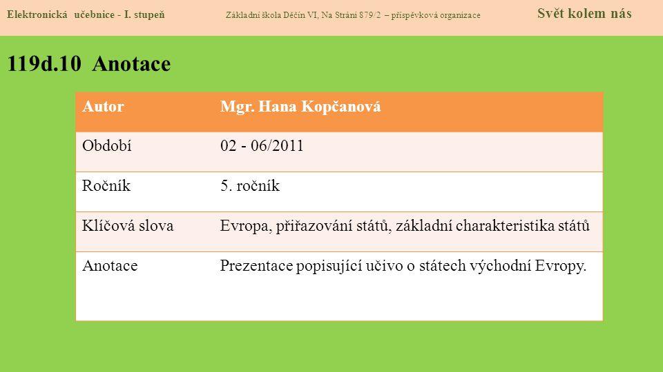 119d.10 Anotace Autor Mgr. Hana Kopčanová Období 02 - 06/2011 Ročník