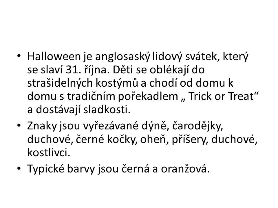Halloween je anglosaský lidový svátek, který se slaví 31. října