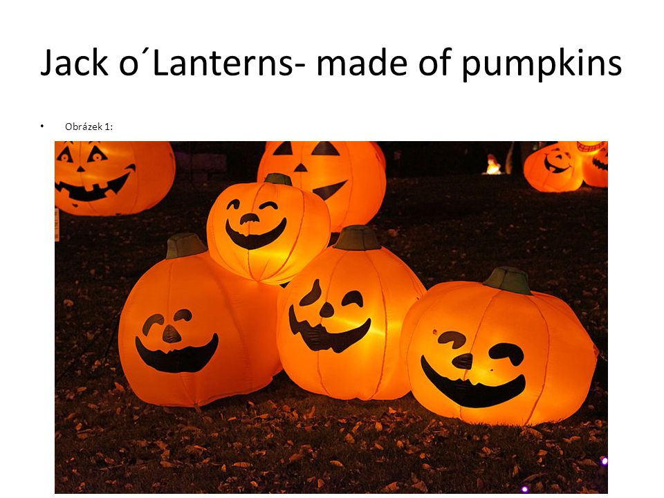 Jack o´Lanterns- made of pumpkins