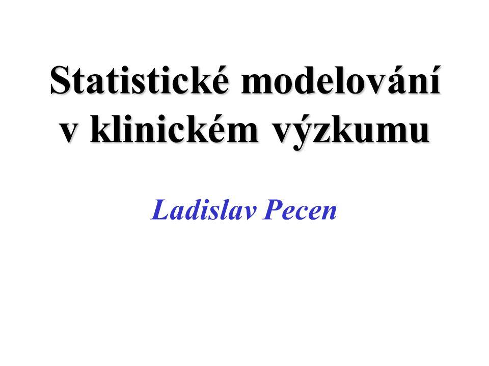 Statistické modelování v klinickém výzkumu Ladislav Pecen