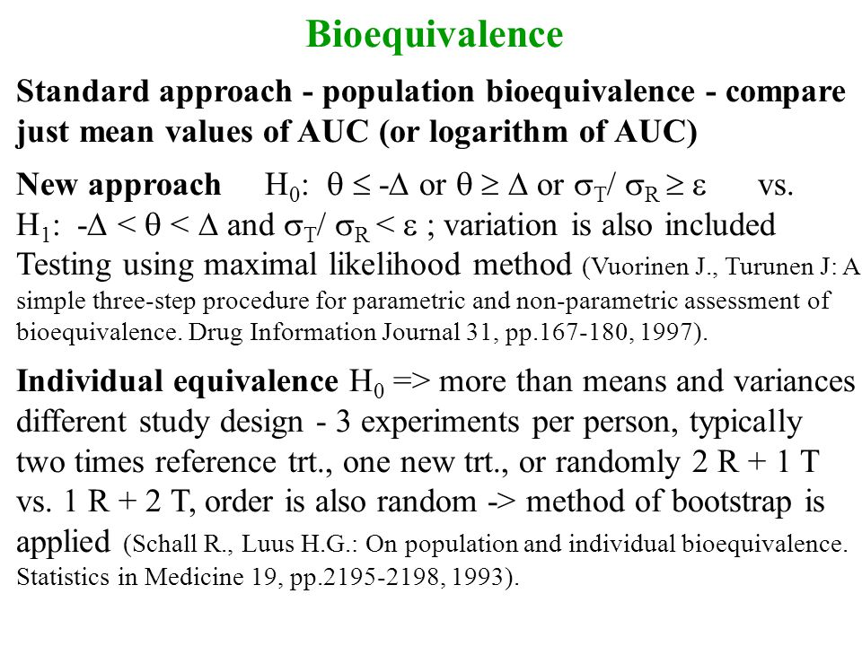 Bioequivalence Standard approach - population bioequivalence - compare