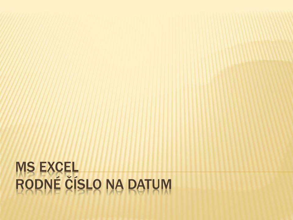 MS EXCEL rodné číslo na datum