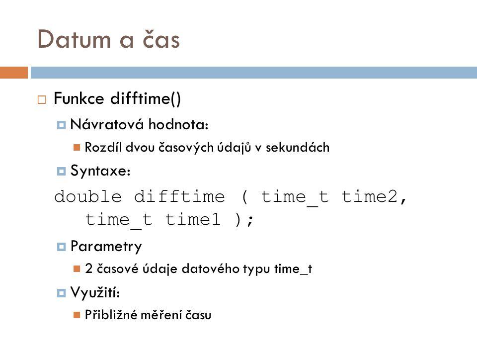 Datum a čas Funkce difftime()