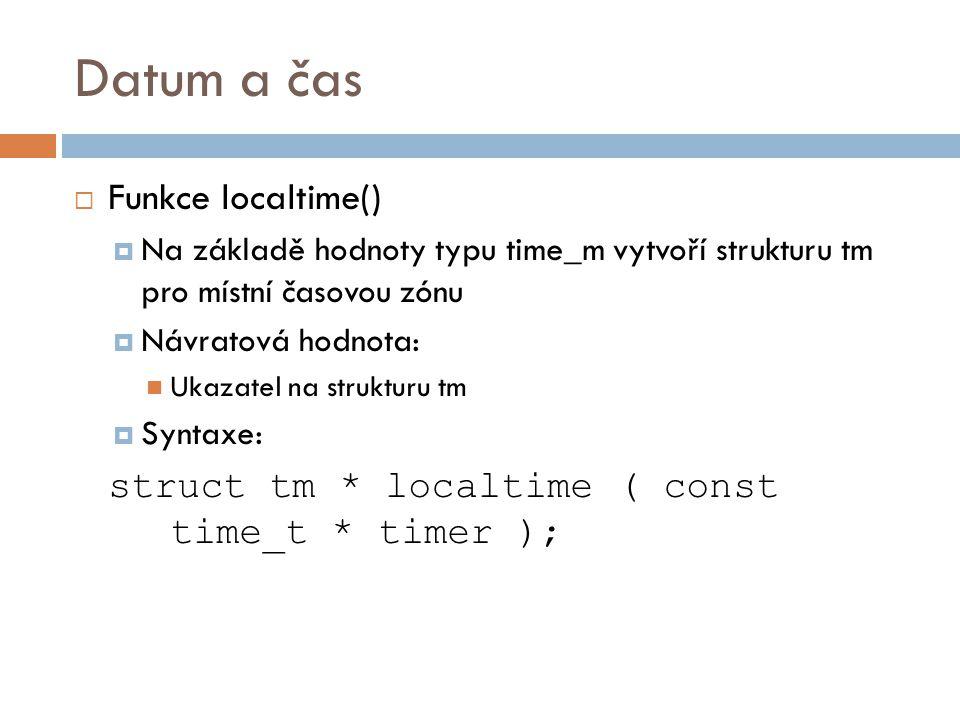 Datum a čas Funkce localtime()