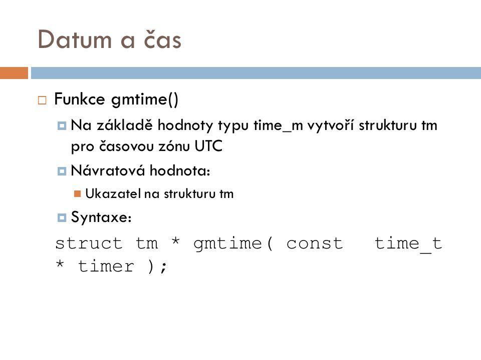 Datum a čas Funkce gmtime()