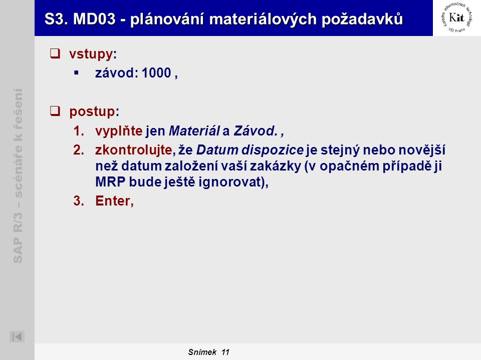 S3. MD03 - plánování materiálových požadavků