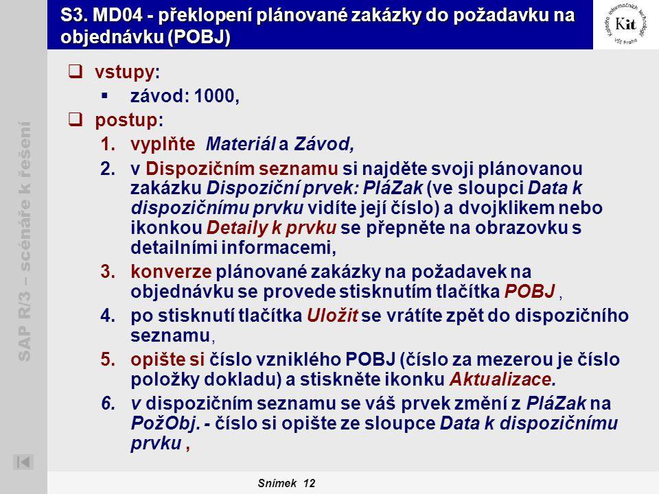 S3. MD04 - překlopení plánované zakázky do požadavku na objednávku (POBJ)