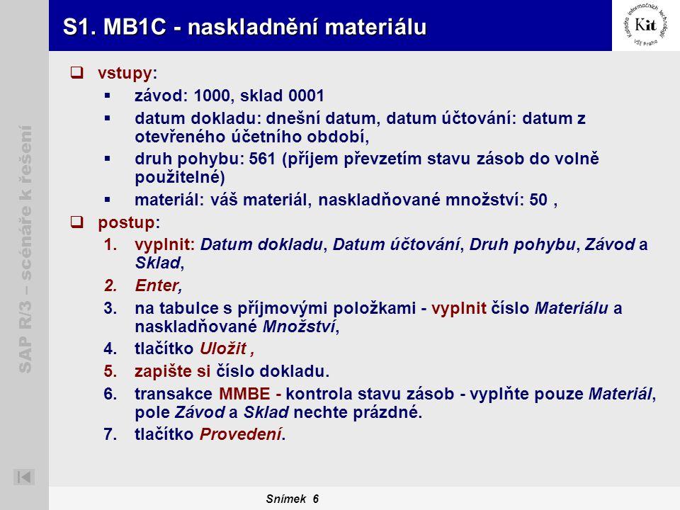S1. MB1C - naskladnění materiálu